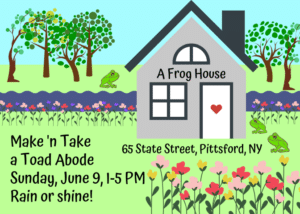 Make and take a toad abode on Sunday, June 9 from 1-5 PM at A Frog House in Pittsford, NY.